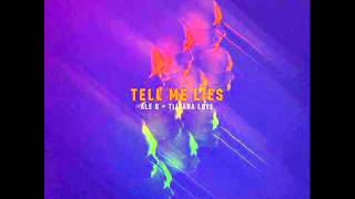 Ale Q  Ft Tijuana Love- Tell me Lies (version 2014)