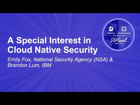 Image thumbnail for talk A Special Interest in Cloud Native Security