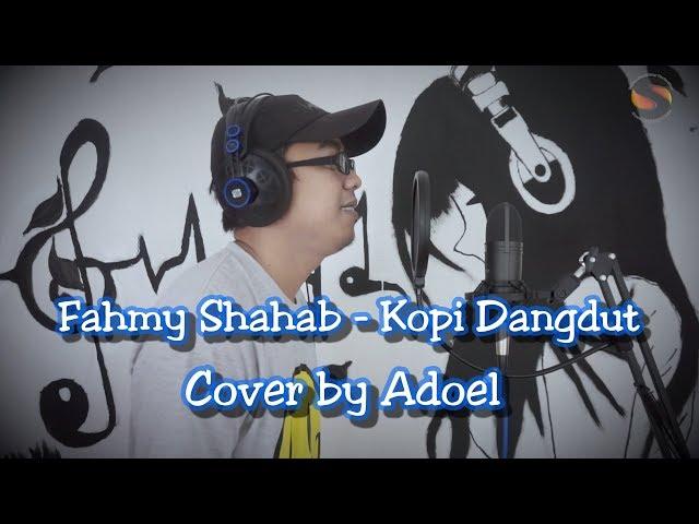 Fahmy Shahab - Kopi Dangdut (Cover by Adoel)
