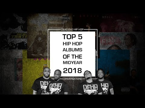 Top 5 Hip-Hop Albums of the Midyear 2018 | DEHH