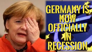 Germany is Now Officially in Recession — Eurozone Economic Collapse !