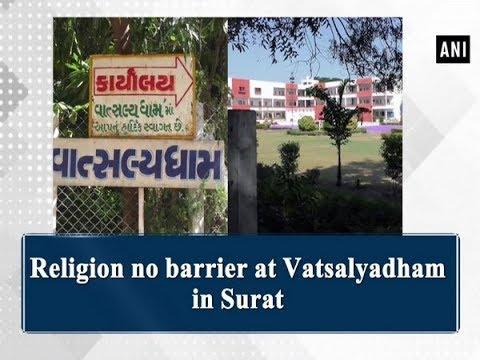 Religion no barrier at Vatsalyadham in Surat