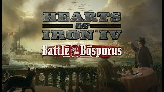 VideoImage1 Hearts of Iron IV: Battle for the Bosporus