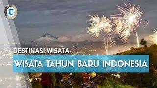 7 Tempat Wisata di Indonesia yang Cocok untuk Rayakan Tahun Baru 2020