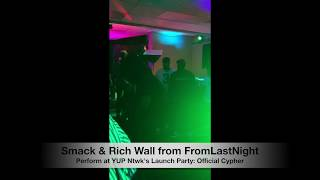 FromLastNight Performs at YUP Ntwk Launch Party Cypher