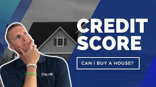 Credit Score Buying A House
