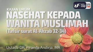 Kajian Umum : Nasihat Kepada Wanita Muslimah - Ustadz Dr. Firanda Andirja, Lc, M.A.