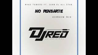 Myke Towers Ft. Juhn El All Star  No Pensarte (Dembow Mix)