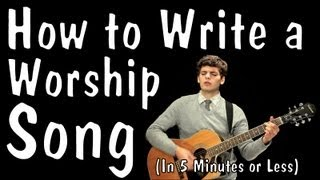 How to write a worship song in five minutes (or less)