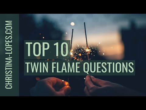 Top 10 Most Asked Twin Flame Questions (Part 1)