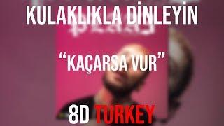 Şehinşah - Kaçarsa Vur Feat. Khontkar & Kasetcalar #PLAA3 (8D VERSION)