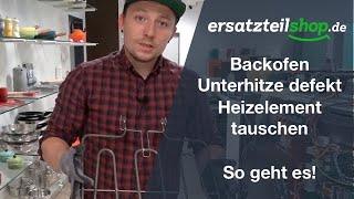 Backofen Unterhitze defekt - Heizelement tauschen - so geht es!