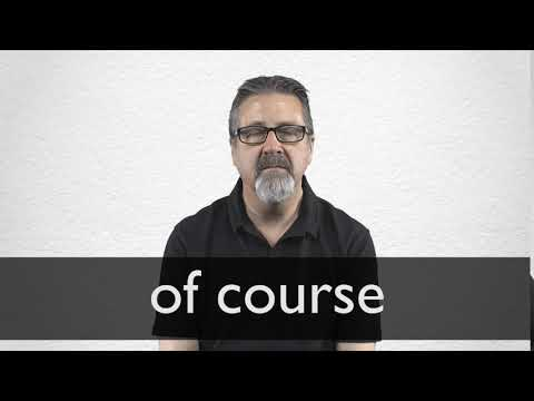 How to pronounce OF COURSE in British English - YouTube
