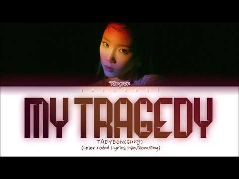 TAEYEON (태연) - My Tragedy (월식) (Color Coded Lyrics Eng/Rom/Han/가사)