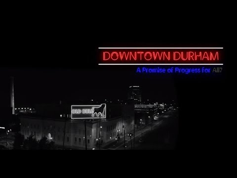 Downtown Durham: A Promise of Progress for All?