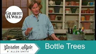 Through The Looking Glass: Bottle Trees | Garden Style (708)