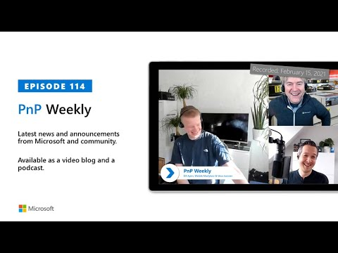 Microsoft 365 PnP Weekly – Episode 114