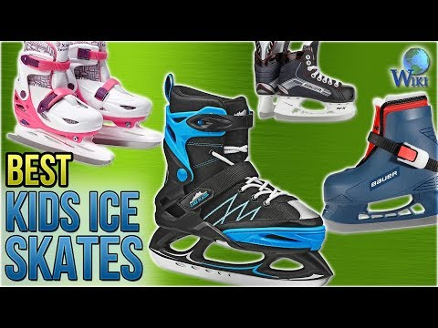 10 Best Kids Ice Skates 2018
