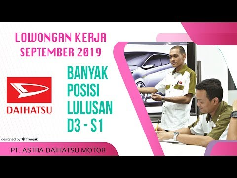 LOWONGAN KERJA TERBARU PT. DAIHATSU INDONESIA MOTOR SEPTEMBER 2019 LULUSAN D3 - S1
