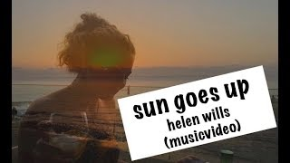 Sun Goes Up Musicvideo By Helen Wills