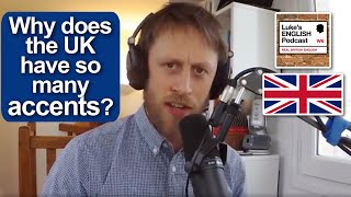 Why are there so many accents in the UK? LEP Video Podcast - Learn English with Luke Thompson
