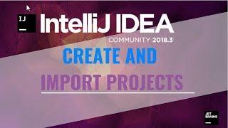 Intellij IDEA Tutorial: Project Creation and Import