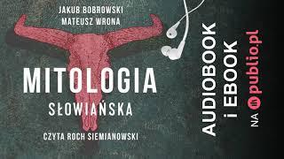Mitologia słowiańska. Jakub Bobrowski, Mateusz Wrona. Audiobook PL