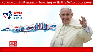 Pope Francis - Panama - Meeting with WYD Volunteers 2019-01-27 (56:50)