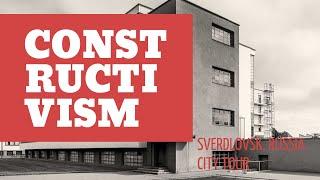 CONSTRUCTIVISM. Architecture. History Of Russia. Yekaterinburg. Sverdlovsk. City Tour.