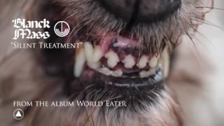 Blanck Mass   Silent Treatment (Official Audio)
