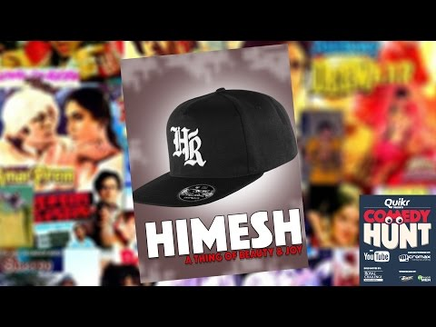Himesh- a thing of beauty & joy | Comedy Hunt