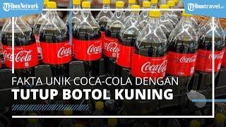 Fakta Unik Coca-Cola dengan Tutup Botol Kuning, Ternyata Ini Artinya