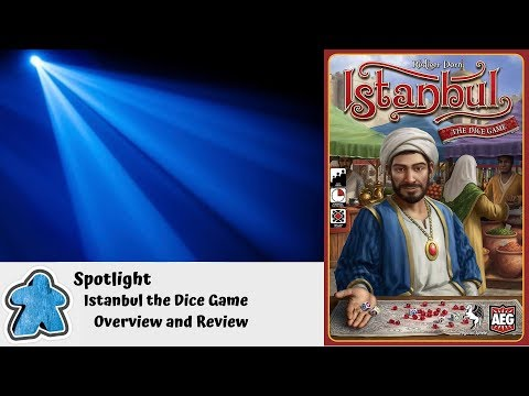 Spotlight - Istanbul the Dice Game Overview and Review