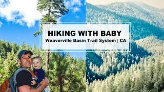 HIKING WITH BABY | Weaverville Basin Trail System | California Hike