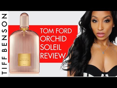 ORCHID SOLEIL BY TOM FORD PERFUME REVIEW | TOM FORD