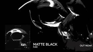 Matte Black - Pure