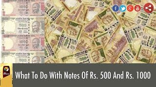 How to Exchange Rs 500 & Rs 1000 Currency Notes | RBI's Guidelines