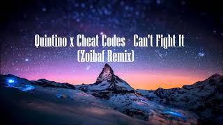 Quintino X Cheat Codes   Can't Fight It (Zoibaf Remix)