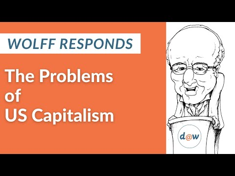 Wolff Responds: The Problems of US Capitalism