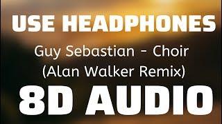 Guy Sebastian   Choir (Alan Walker Remix) (8D USE HEADPHONES)🎧