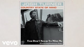 Josh Turner You Don't Seem To Miss Me