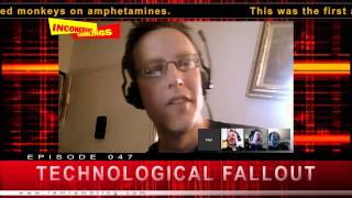 Incoherent Ramblings Episode 047: Technological Fallout