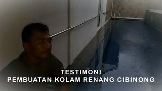 Testimoni Pembuatan Kolam Renang Di Cibinong