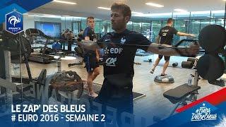 Le Zap' des Bleus : Euro 2016, semaine 2