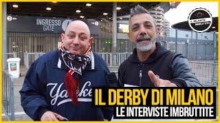Le Interviste Imbruttite allo stadio - Il derby Milan - Inter