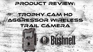 Product Review: Bushnell Trophy Cam HD Wireless