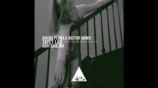 Davide Penna, Doctor Mawe! - Tayet Lod (Ice Melts Between Us) (Gary Caos Mix Radio Edit)