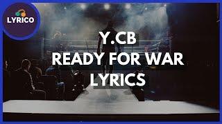 Y.CB - Ready For War (Lyrics) 🎵 Lyrico TV