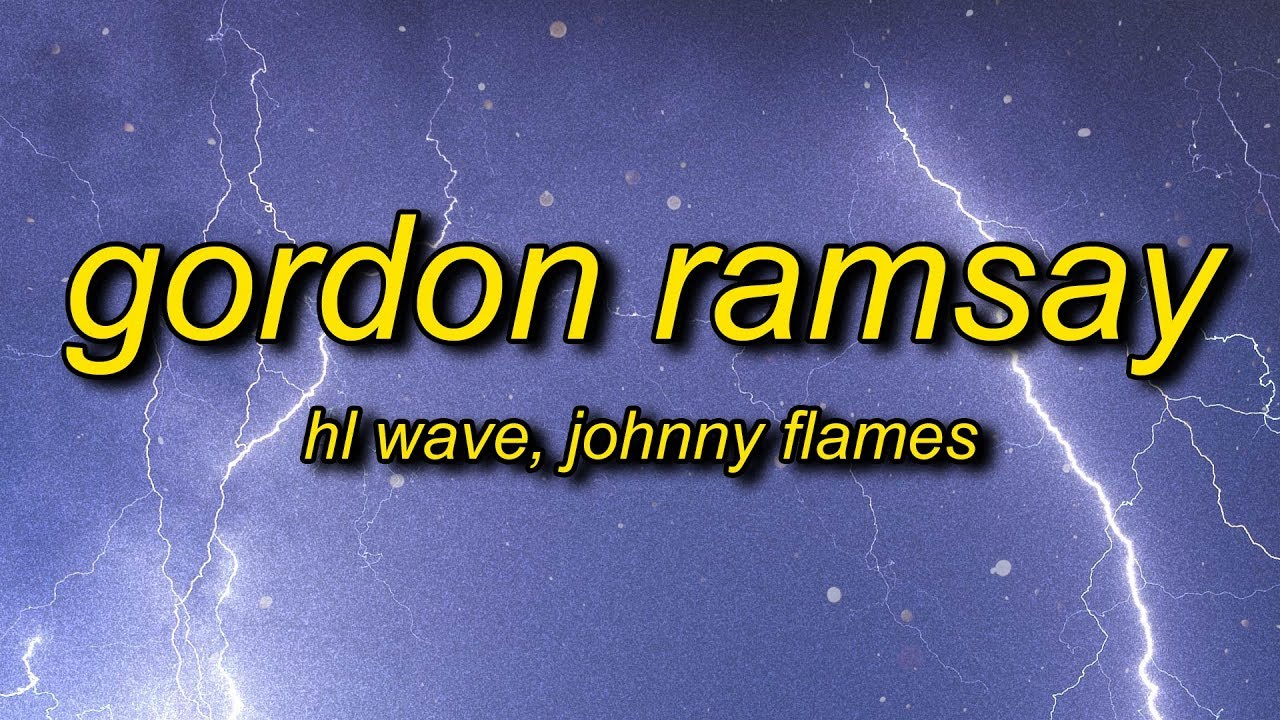 Gordon Ramsay Lyrics