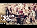 Duma Dum Mast Kalander Full Audio Song | Partition 1947 | Huma Qureshi, Om Puri